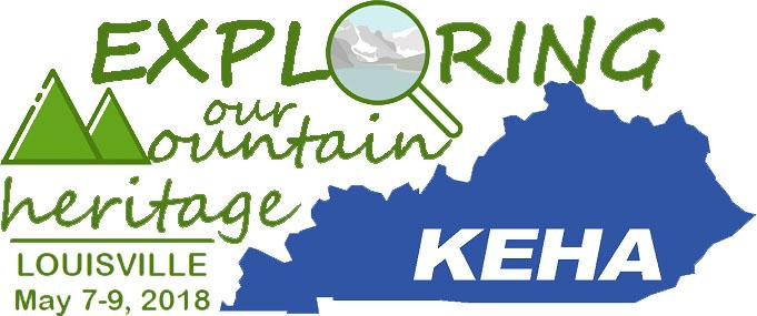 Exploring our Mountain Heritage - KEHA - Louisville May 7-9, 2018