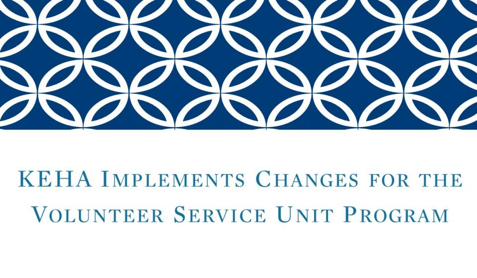 KEHA Implements Changes for the Volunteer Service Unit Program
